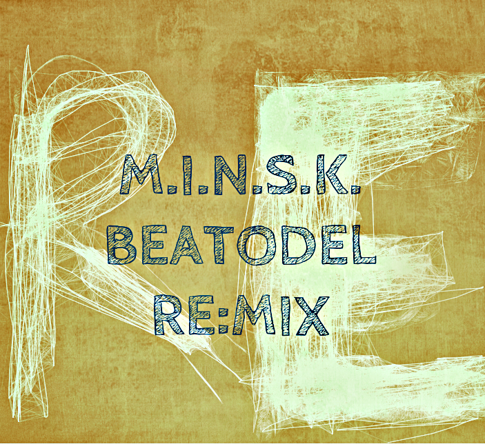 M.I.N.S.K. - Beatodel Re:Mix /RAN108CD/ - 2013 (Rap-A-Net)